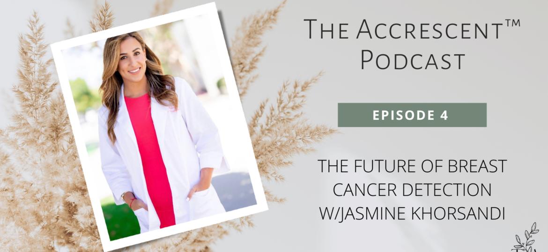The Accrescent™ Podcast Ep. 4 - Sonocine Technology with Jasmine Khorsandi