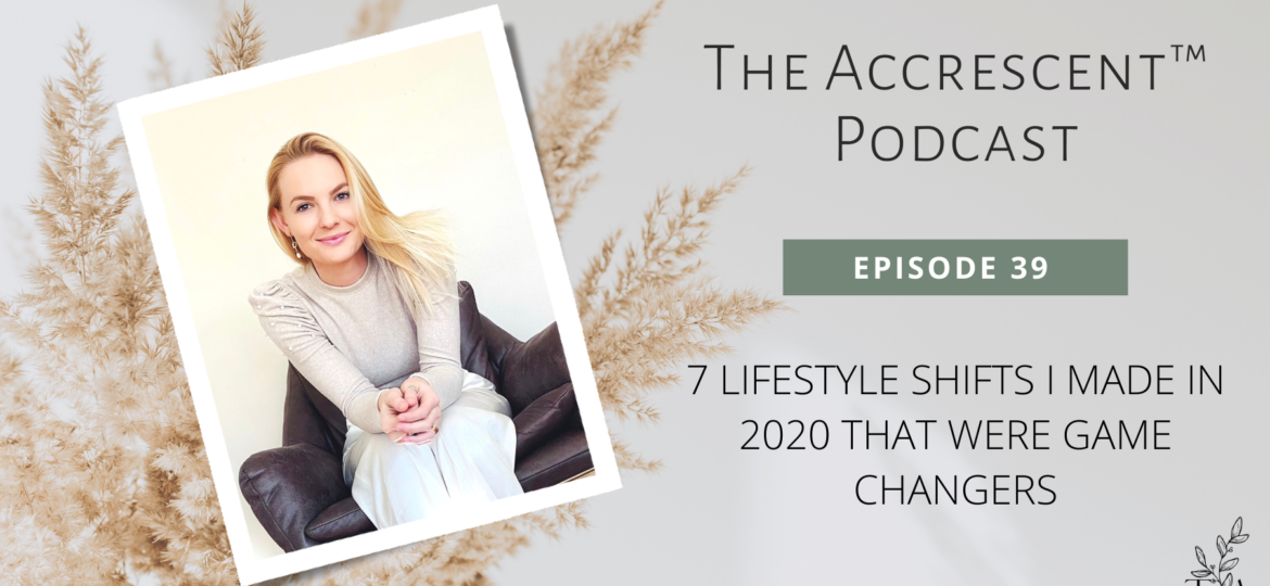 The Accrescent™ Podcast Ep. 39 - Lifestyle Changes